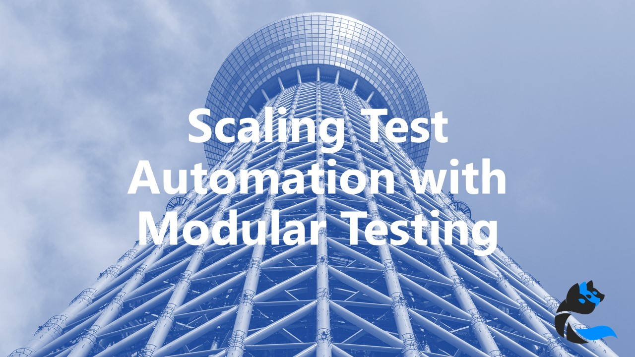 scaling-test-automation-with-modular-testing
