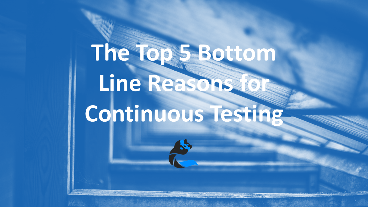 cerberus-five-bottom-line-reasons-for-continuous-testing
