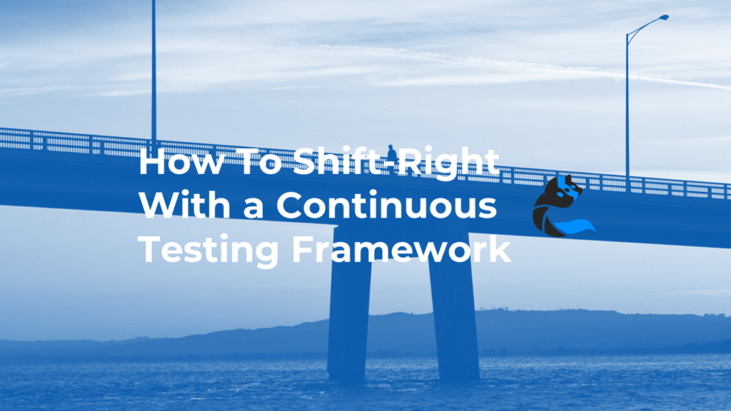 cerberus-testing-shift-right-continuous-testing-framework